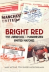 Bright Red : The Liverpool-Manchester United Matches - eBook