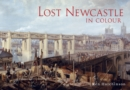 Lost Newcastle in Colour - eBook