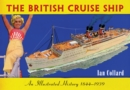 The British Cruise Ship An Illustrated History 1844-1939 - eBook