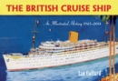 The British Cruise Ship an Illustrated History 1945-2014 - eBook
