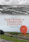 Fleetwood & Thornton Cleveleys Through Time - eBook
