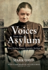 Voices from the Asylum : West Riding Pauper Lunatic Asylum - Book