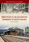 Bradshaw's Guide Brunel's Railways Swindon to South Wales : Volume 2 - Book