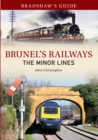 Bradshaw's Guide Brunel's Railways The Minor Lines : Volume 3 - Book