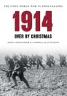 1914 The First World War in Photographs : Over by Christmas - eBook