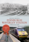 Edinburgh Waverley Station Through Time - Book