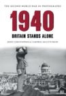1940 The Second World War in Photographs : Britain Stands Alone - eBook