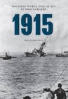 1915 The First World War at Sea in Photographs - eBook