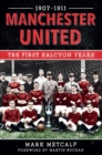 Manchester United 1907-11 : The First Halcyon Years - eBook