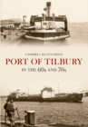 Port of Tilbury in the 60s and 70s - eBook