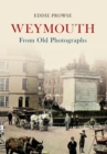 Weymouth From Old Photographs - eBook