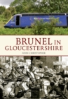 Brunel in Gloucestershire - eBook