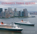Cunard's Three Queens : A Celebration - eBook