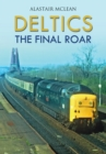 Deltics : The Final Roar - eBook