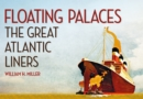 Floating Palaces : The Great Atlantic Liners - eBook
