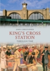 Kings Cross Station Through Time - eBook
