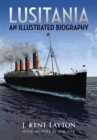 Lusitania : An Illustrated Biography - eBook
