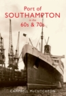 Port of Southampton in the 60s & 70s - eBook