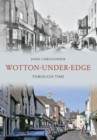 Wotton Under Edge Through Time - eBook