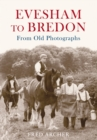 Evesham to Bredon From Old Photographs - eBook