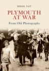 Plymouth at War From Old Photographs - eBook