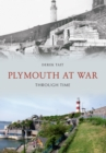 Plymouth at War Through Time - eBook