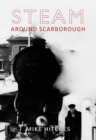 Steam Around Scarborough - eBook