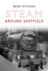 Steam Around Sheffield - eBook