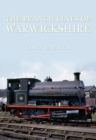 The Branch Lines of Warwickshire - eBook