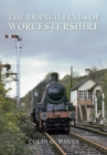 The Branch Lines of Worcestershire - eBook