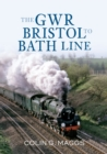 The GWR Bristol to Bath Line - eBook