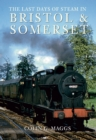 The Last Days of Steam in Bristol and Somerset - eBook