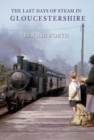 The Last Days of Steam in Gloucestershire - eBook