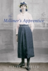 The Milliner's Apprentice : Girlhood in Edwardian Yorkshire - eBook