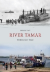 River Tamar Through Time - eBook