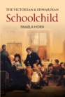 The Victorian & Edwardian Schoolchild - eBook