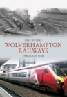 Wolverhampton Railways Through Time - eBook
