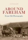 Around Fareham From Old Photographs - eBook