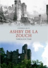 Ashby de la Zouch Through Time - eBook