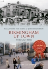 Birmingham Up Town Through Time - eBook