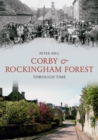 Corby & Rockingham Forest Through Time - eBook