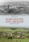 Dorchester and Around Through Time - eBook