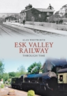 Esk Valley Railway Through Time - eBook