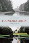 Fountains Abbey Through Time - eBook