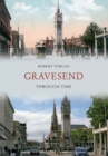 Gravesend Through Time - eBook