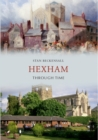 Hexham Through Time - eBook