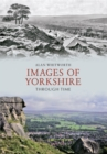 Images of Yorkshire Through Time - eBook