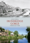 Ironbridge Gorge Through Time - eBook