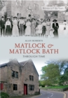 Matlock & Matlock Bath Through Time - eBook