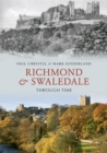 Richmond & Swaledale Through Time - eBook